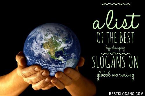 Short Slogans On Global Warming