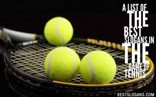 Tennis Slogans