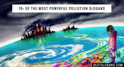 Pollution Slogans