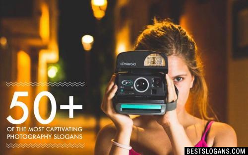 50+ Captivating Photography Slogans & Tagline Ideas 2017