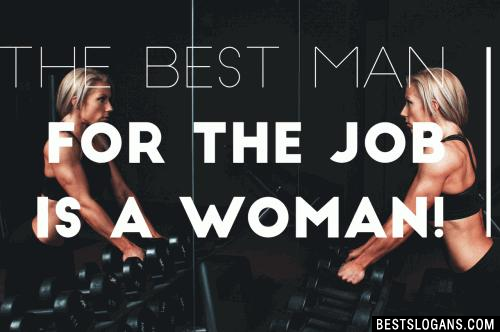 The best man for the job is a woman!