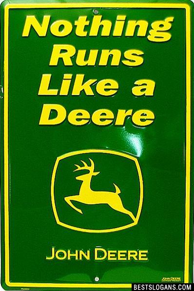 Nothing runs like a Deere.