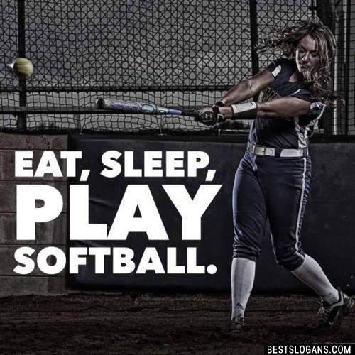 Eat, sleep, play softball.