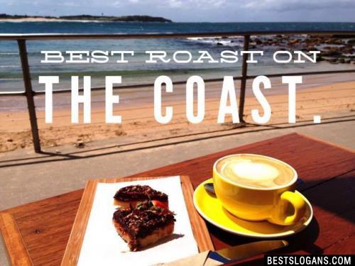 Best roast on the coast.