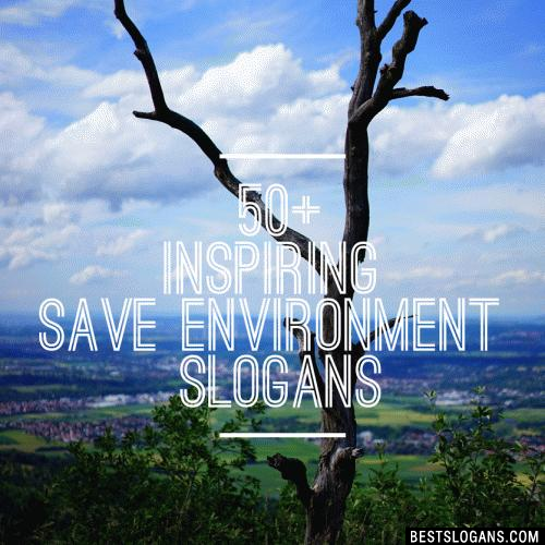 Slogans On Environment Protection