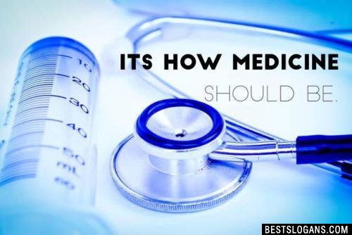 It's How Medicine Should Be.