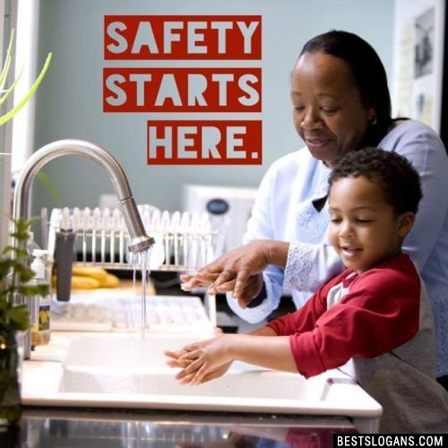 Safety starts here.