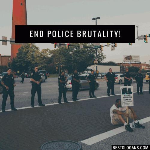 End police brutality.