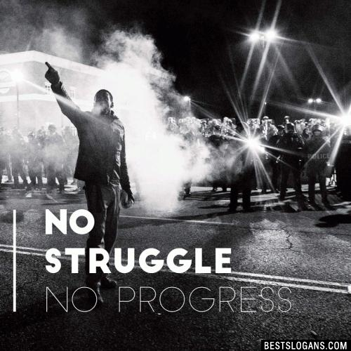 No struggle, no progress.