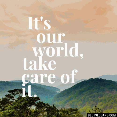 It's our world, take care of it
