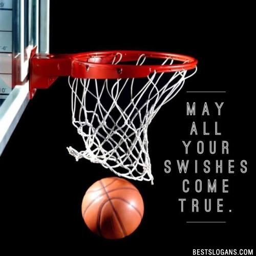 May all your swishes come true.