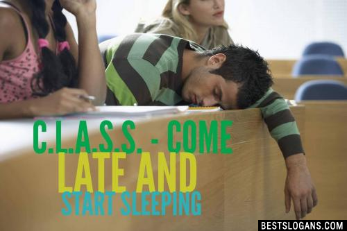 C.L.A.S.S. - Come Late and Start Sleeping