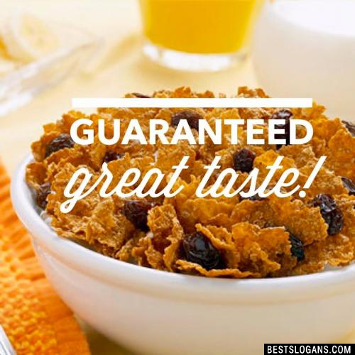 Guaranteed great taste!