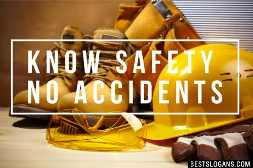 Know safety No Accidents