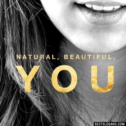 Natural, beautiful, you.