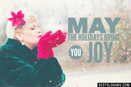 May the holidays bring you joy.