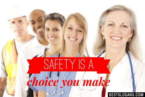 Safety Is a Choice You Make