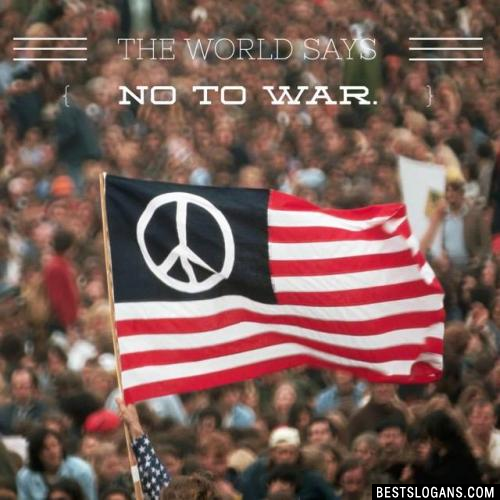 The World Says No To War.