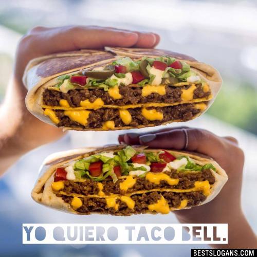 Yo Quiero Taco Bell.