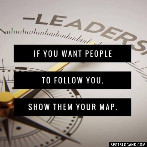If you want people to follow you, show them your map.