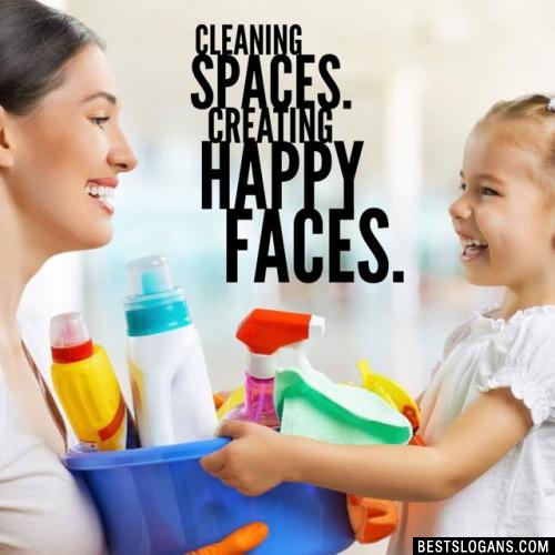 Cleaning spaces. Creating happy faces.