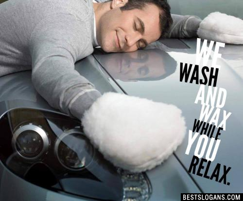 We wash and wax while you relax.