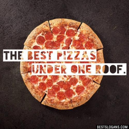 The Best Pizzas Under One Roof.