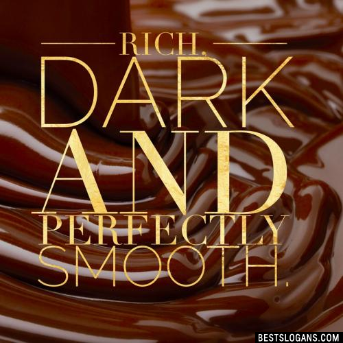 Rich, dark and perfectly smooth.