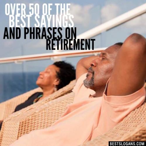 Retirement Slogans