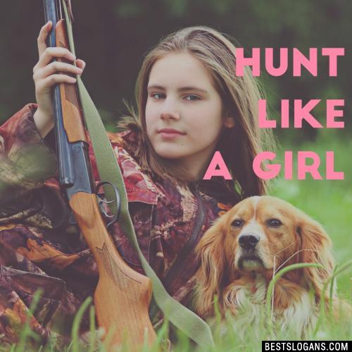 Hunt like a girl!
