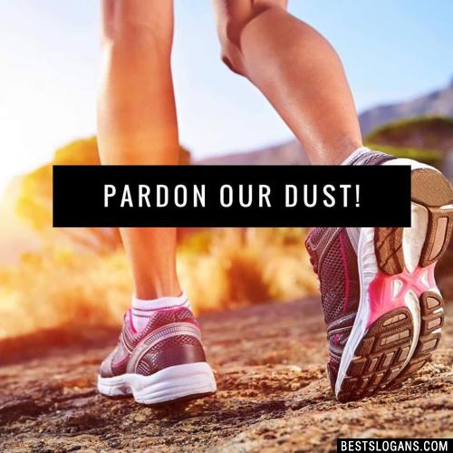 Pardon our dust!