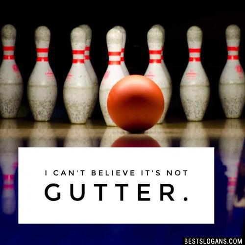 I can't believe it's not gutter.