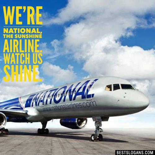 We're National, the Sunshine Airline. Watch us Shine.
