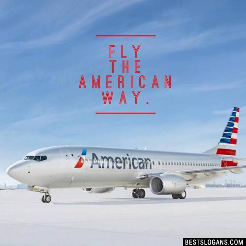 Fly the American way.