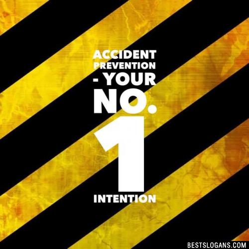 Accident prevention - Your No. 1 intention