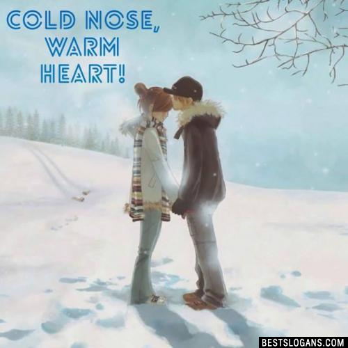 Cold nose, warm heart!