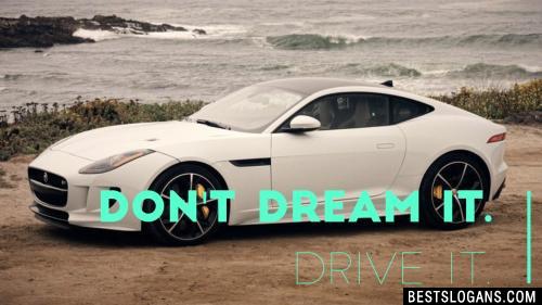 Don T Dream It Drive It Slogan