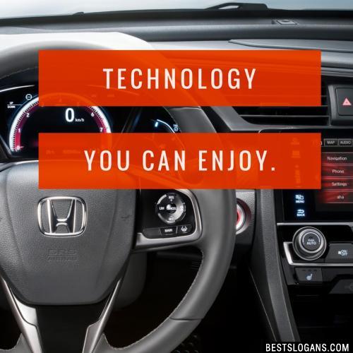 Technology you can enjoy.