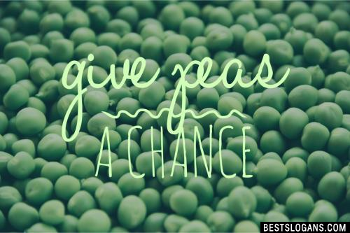 Give Peas a Chance.
