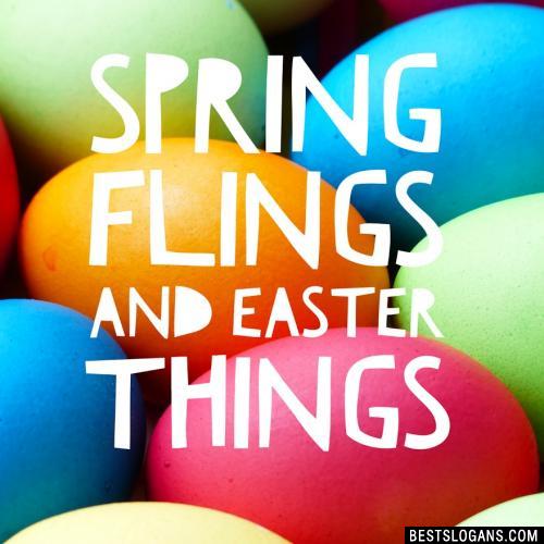 Spring Flings And Easter Things