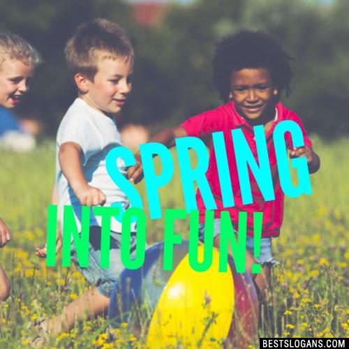 Spring into fun!