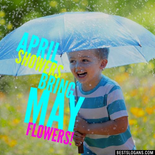 April showers bring May flowers!