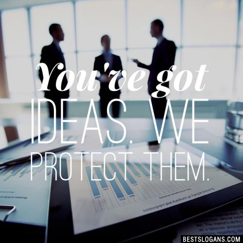You've got ideas. We protect them.