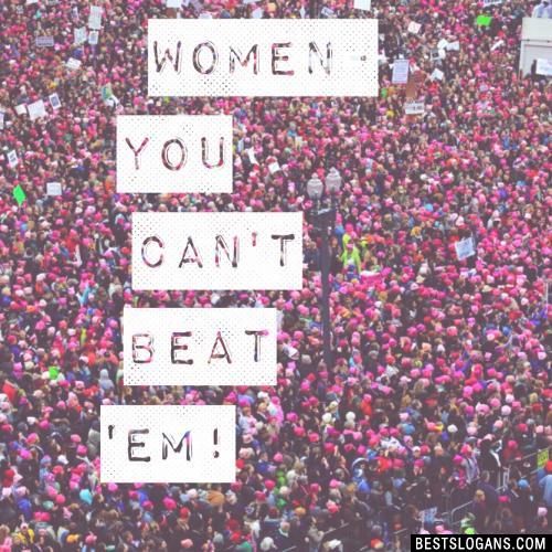 Women-  you can't beat 'em!