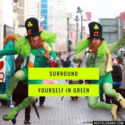 Surround Yourself In Green