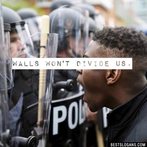 Walls won't divide us.