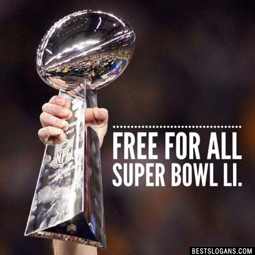 Free For All Super Bowl LI.