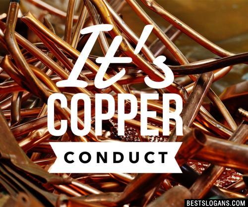 It's Copper conduct