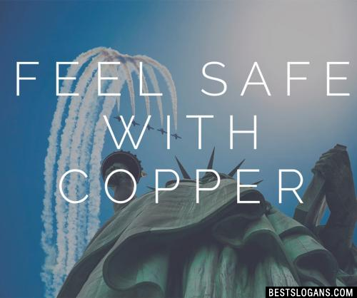 Feel safe with Copper