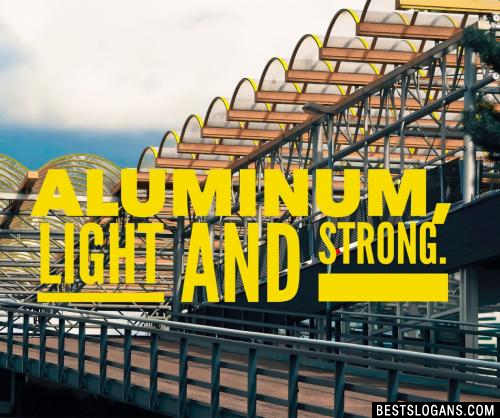 Aluminum, light and strong
